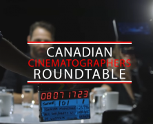 Canadian Cinematographer's Roundtable Video: Shore, Lutes, Bankovic & McClellan