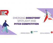 17th Annual Regent Park Film Festival: Emerging Directors' Spotlight & Pitch Competition   Nov 20th @ 8 PM